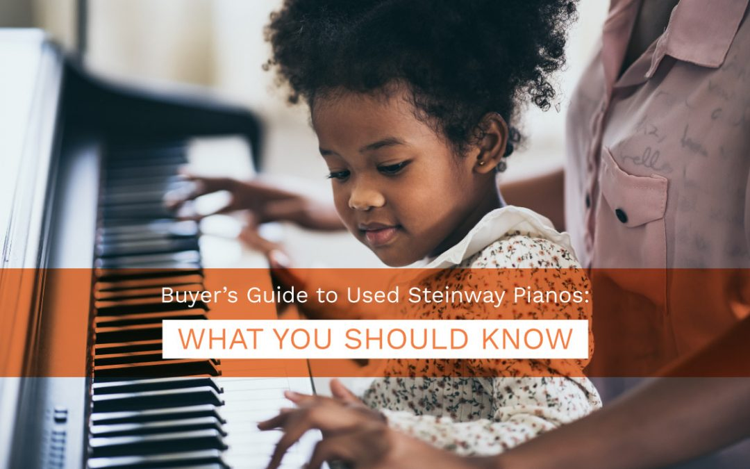 Buyer's Guide to Used Steinway Pianos: What You Should Know